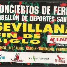 Coleccionismo Papel Varios: ENTRADA / INVITACIÓN: CNCIERTOS FERIA DE SEVILLA 1999. SEVILLANAS FÍN DE SIGLO. (P/D51). Lote 254952035