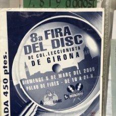 Coleccionismo Papel Varios: ENTRADA 8ª FIRA DEL DISC DEL COLECCIONISTE DE GIRONA. Lote 259032625