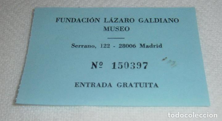 ENTRADA MUSEO FUNDACION LAZARO GALDIANO (Coleccionismo en Papel - Varios)