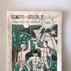 Coleccionismo Papel Varios: MILITAR. REGIMIENTO DE ARTILLERÍA 30. DESPEDIDA SOLDADO. 1962. Lote 261849355