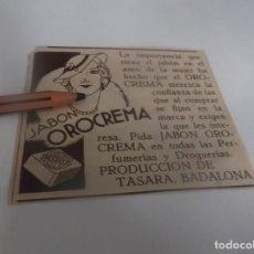 Coleccionismo Papel Varios: RECORTE PUBLICIDAD AÑO 1932 - JABÓN OROCREMA - PRODUCCIÓN DE TASARA - BADALONA(BARCELONA). Lote 263101110