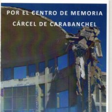 Collectionnisme Papier divers: DÍPTICO. POR EL CENTRO DE MEMORIA CÁRCEL DE CARABANCHEL. Lote 263625775