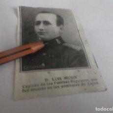 Coleccionismo Papel Varios: RECORTE AÑO 1920 - D.LUIS MUSIN , CAPITÁN DE FUERZAS REGULARES FUE MUERTO EN COMBANTES DE XAUEN. Lote 264961084