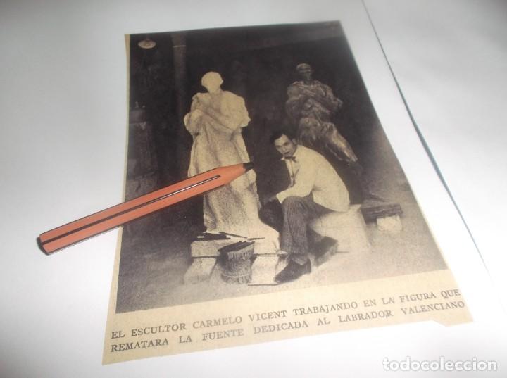 RECORTE AÑO 1934(VALENCIA)EL ESCULTOR CARMELO VICENTE,TRABAJANDO EN FIGURA DEDICADA AL LABRADOR (Coleccionismo en Papel - Varios)