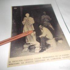 Coleccionismo Papel Varios: RECORTE AÑO 1934(VALENCIA)EL ESCULTOR CARMELO VICENTE,TRABAJANDO EN FIGURA DEDICADA AL LABRADOR. Lote 269082163