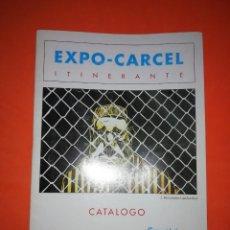 Coleccionismo Papel Varios: EXPO-CARCEL ITINERANTE. CATALOGO COMUNIDAD HIJOS DE LA PAZ. COLABORACION DEL GOBIERNO DE LA RIOJA. Lote 272343973