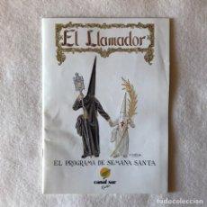 Collectionnisme Papier divers: SEMANA SANTA SEVILLA - PROGRAMA EL LLAMADOR 1991. Lote 273719593