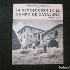 Coleccionismo Papel Varios: LA REVOLUCION EN EL CAMPO DE CATALUÑA-ANTECEDENTES Y DOCUMENTOS-VER FOTOS-(K-3601). Lote 273743058