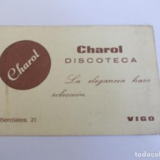 Coleccionismo Papel Varios: TARJETA DE MITICA DISCOTECA CHAROL LA ELEGANCIA HACE SELECCIÓN SITUADA EN VIGO. Lote 275481883