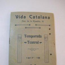 Coleccionismo Papel Varios: VIDA CATALANA-PROGRAMA TEMPORADA TEATRAL 1917 1918-VER FOTOS-(K-3719). Lote 275944218