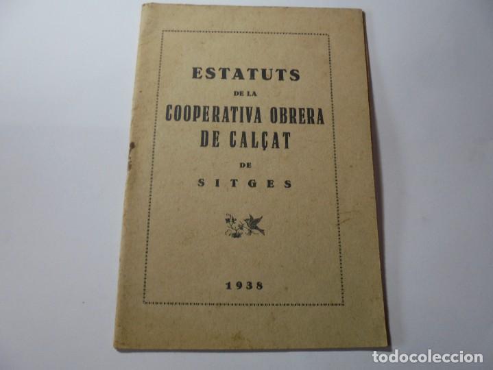 MAGNIFICO ANTIGUO LIBRILLO ESTATUTS DE LA COOPERATIVA OBRERA DE CALÇAT DE SITGES 1938 (Coleccionismo en Papel - Varios)