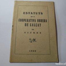 Coleccionismo Papel Varios: MAGNIFICO ANTIGUO LIBRILLO ESTATUTS DE LA COOPERATIVA OBRERA DE CALÇAT DE SITGES 1938. Lote 276208703