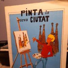 Coleccionismo Papel Varios: PINTA LA TEVA CIUTAT : BARCELONA ( SIN USAR). Lote 276973943