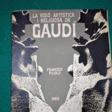 Coleccionismo Papel Varios: LA VISIO ARTISTICA I RELIGIOSA DE GAUDI. FRANCESC PUJOLS 1969. NADALA NUMERADA DE JOAN B. CENDROS.. Lote 286242953