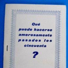 Coleccionismo Papel Varios: QUÉ PUEDE HACERSE AMOROSAMENTE PASADOS LOS 50?. SOLO PARA HOMBRES. STUDIOS RICHMAN.. Lote 293755978