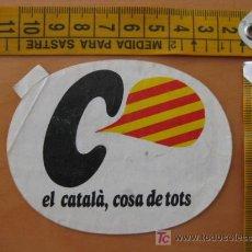 Pegatinas de colección: PEGATINA DE EL CATALA, COSA DE TOTS. Lote 11502897