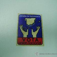 Pegatinas de colección: PEGATINA POLITICA VOTA UNION NACIONAL - ESPAÑA EN TUS MANOS - AÑOS 70. Lote 23668001