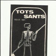 Pegatinas de colección: PEGATINA ADHESIU FESTA TOTS SANTS REUS 1981 CASTANYADA BALL DE LA MORT. Lote 88380532