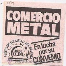 Pegatinas de colección: COMISIONES OBRERAS: PEGATINA SINDICAL DE LA TRANSICIÓN. 1979. METAL. Lote 37275731