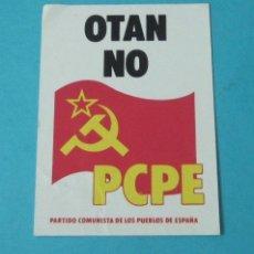 Pegatinas de colección: PEGATINA OTAN NO PCPE, PARTIDO COMUNISTA DE LOS PUEBLOS DE ESPAÑA. Lote 39190360