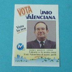 Pegatinas de colección: PEGATINA VOTA UNIO VALENCIANA. VICENTE GONZALEZ LIZONDO. Lote 39363280