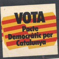 Pegatinas de colección: PEGATINA POLITICA , VOTA PACTE DEMOCRATIC PER CATALUNYA. Lote 40040522
