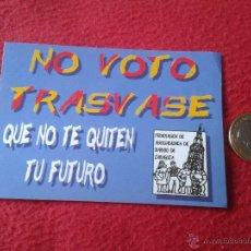 Pegatinas de colección: PEGATINA POLITICA SINDICAL REIVINDICATIVA NO VOTO TRASVASE FEDERACION ASOC. DE BARRIO DE ZARAGOZA. Lote 41059422