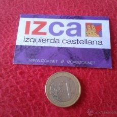 Pegatinas de colección: PEGATINA POLITICA SINDICAL REIVINDICATIVA IZCA IZQUIERDA CASTELLANA. Lote 45187368