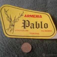 Pegatinas de colección: ANTIGUA PEGATINA ADHESIVO STICKER TENGO PEGATINAS VER LOTES ARMERIA PABLO TERRASSA BARCELONA ARMAS . Lote 47717820