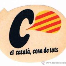 Pegatinas de colección: PEGATINA ANTIGUA EL CATALÁ, COSA DE TOTS. Lote 50949458