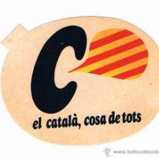 Pegatinas de colección: PEGATINA ANTIGUA EL CATALÁ, COSA DE TOTS. Lote 50949496