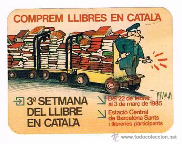 PEGATINA ANTIGUA COMPREM LLIBRES EN CATALÁ 3ª SETMANA DEL LLIBRE EN CATALÁ BARCELONA 1985 (Coleccionismos - Pegatinas)