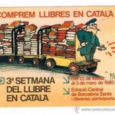 Pegatinas de colección: PEGATINA ANTIGUA COMPREM LLIBRES EN CATALÁ 3ª SETMANA DEL LLIBRE EN CATALÁ BARCELONA 1985. Lote 50949732