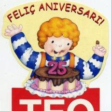 Pegatinas de colección: TEO - FELIÇ ANIVERSARI - 25 - TIMUN MAS 13,2X10,2CM. Lote 51808429