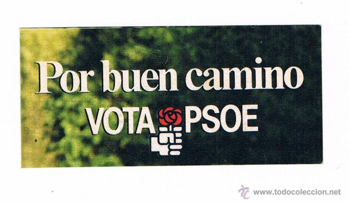 PEGATINA ANTIGUA POR BUEN CAMINO VOTA PSOE POLÍTICA PARTIDO SOCIALISTA OBRERO ESPAÑOL (Coleccionismos - Pegatinas)