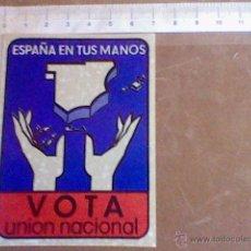 Pegatinas de colección: ADHESIVO PEGATINA POLITICO SINDICAL ESPAÑA EN TUS MANOS VOTA UNION NACIONAL SIN ADHESIVO ... Lote 54440705