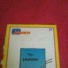 Pegatinas de colección: PEGATINA CROMO TOI REVISTA TELE INDISCRETA TOI EPIANDO Nº 32 AÑOS 80.. Lote 57161828