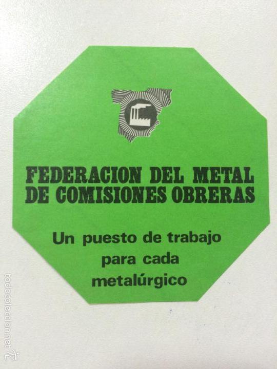 ADHESIVO PEGATINA POLTICA SINDICAL COMISIONES OBRERAS FEDERACION DEL METAL. (Coleccionismos - Pegatinas)