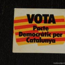 Pegatinas de colección: (A140) PEGATINA POLITICA - VOTA PACTE DEMOCRATIC PER CATALUNYA. Lote 58366705