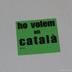 Pegatinas de colección: (M805) PEGATINA POLITICA - HO VOLEM EN CATALA CPCC. Lote 59123685