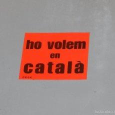 Pegatinas de colección: (M806) PEGATINA POLITICA - HO VOLEM EN CATALA CPCC. Lote 59123760