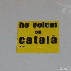 Pegatinas de colección: (M807) PEGATINA POLITICA - HO VOLEM EN CATALA CPCC. Lote 59123805