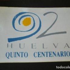 Pegatinas de colección: PEGATINA HUELVA 1992,LOGO QUINTO CENTENARIO. Lote 64698931