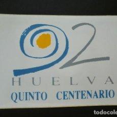 Pegatinas de colección: PEGATINA HUELVA 1992,LOGO QUINTO CENTENARIO. Lote 64699075