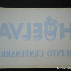 Pegatinas de colección: PEGATINA INVERSA O DE INTERIOR,HUELVA QUINTO CENTENARIO. Lote 64699799