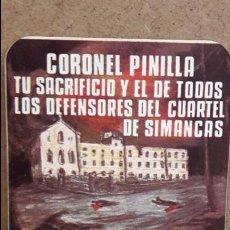 Pegatinas de colección: ADHESIVO / PEGATINA - CORONEL PINILLA ( CUARTEL DE SIMANCAS ) / SIN DESPEGAR.. Lote 79228829