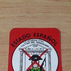 Pegatinas de colección: PEGATINA POLITICA - ESTADO ESPAÑOL - GUARDIA CIVIL - UNIDAD NACIONAL - TERRORISMO. Lote 81718696