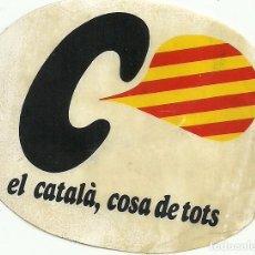 Pegatinas de colección: ADHESIVO PEGATINA EL CATALÀ COSA DE TOTS, DESPEGADA. Lote 83612804