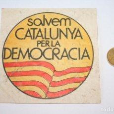 Pegatinas de colección: POLITICA TRANSICION *** PEGATINA / ADHESIVO *** SIN PEGAR *** CATALUÑA *** AÑO 1979 ***. Lote 92265305