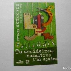 Pegatinas de colección: PEGATINA EN CATALAN TU DECIDES NOSOTROS TE AYUDAMOS-4 SEMANA SIN HUMOS. Lote 95781055